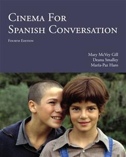 Cinema for Spanish Conversation, by Gill,  4th Edition 9781585107063