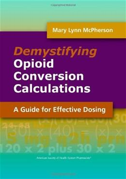 Demystifying Opioid Conversion Calculations: A Guide for Effective Dosing, by Mcpherson 9781585281985