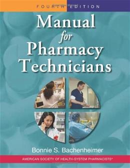 Manual for Pharmacy Technicians, by Bachenheimer, 4th Edition 9781585282074