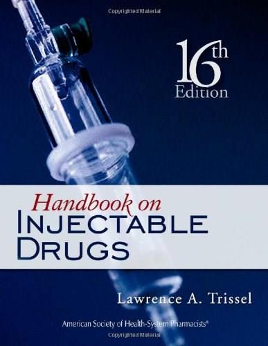 Handbook on Injectable Drugs, by Trissel, 16th Edition 9781585282487