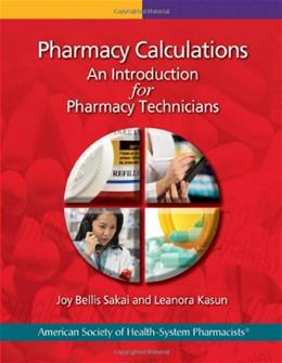 Pharmacy Calculations: An Introduction for Pharmacy Technicians, by Bellis Sakai 9781585282616