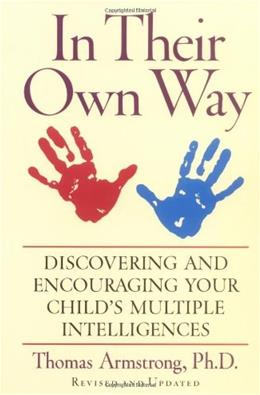 In Their Own Way: Discovering and Encouraging Your Childs Multiple Intelligences REV UPD 9781585420513