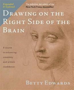 Drawing on the Right Side of the Brain: The Definitive, by Edwards, 4th Edition 9781585429202