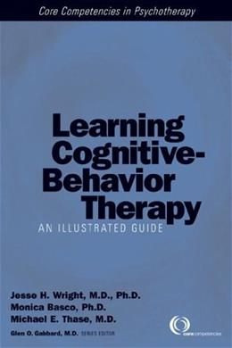 Learning Cognitive-Behavior Therapy: An Illustrated Guide 1 PKG 9781585621538