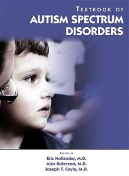 Textbook of Autism Spectrum Disorders, by Hollander 9781585623419