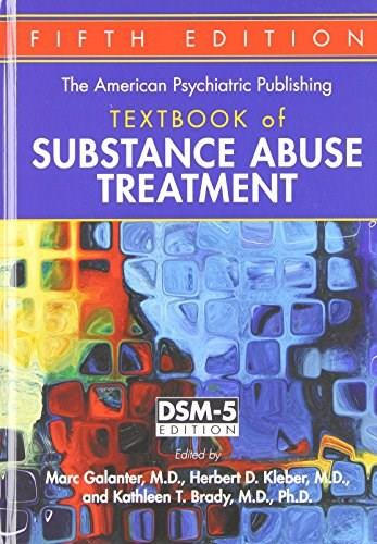 American Psychiatric Publishing Textbook of Substance Abuse Treatment, by Galanter, 5th Edition 9781585624720