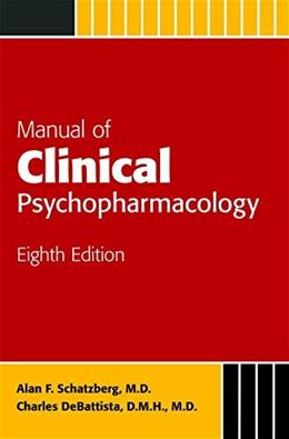 Manual of Clinical Psychopharmacology (Schatzberg, Manual of Clinical Psychopharmacology) 8 9781585624812