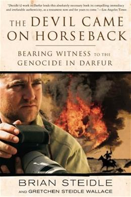 Devil Came on Horseback: Bearing Witness to the Genocide in Darfur, by Steidle 9781586485696