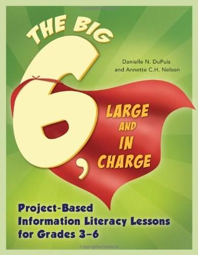 Big6, Large and in Charge: Project-Based Information Literacy Lessons for Grades 3-6 (Big6 Information Literacy Skills) BK w/CD 9781586835439