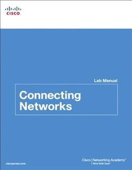 Connecting Networks, by Cisco Network,  Lab Manual 9781587133312
