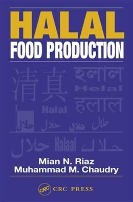Halal Food Production, by Riaz 9781587160295