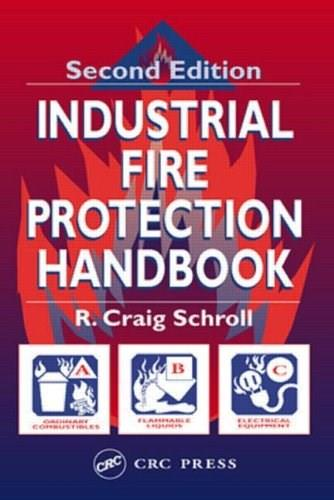 Industrial Fire Protection Handbook, by Schroll, 2nd Edition 9781587160585