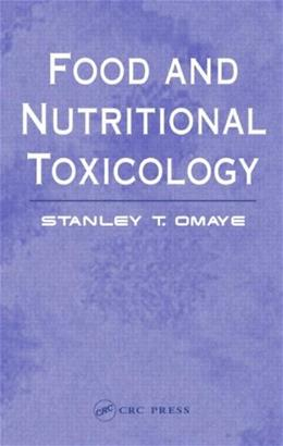 Food and Nutritional Toxicology, by Omaye 9781587160714
