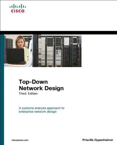 Top Down Network Design, by Oppenheimer, 3rd Edition 9781587202834