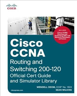 Cisco CCNA: Routing and Switching 200-120, Official Cert Guide and Simulator Library, by Odom, 2 BOOK SET PKG 9781587204661