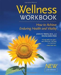 Wellness Workbook: How to Achieve Enduring Health and Vitality, by Travis, 3rd Edition 9781587612138