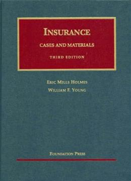 Insurance: cases and Materials, by Holmes, 3rd Edition 9781587785863