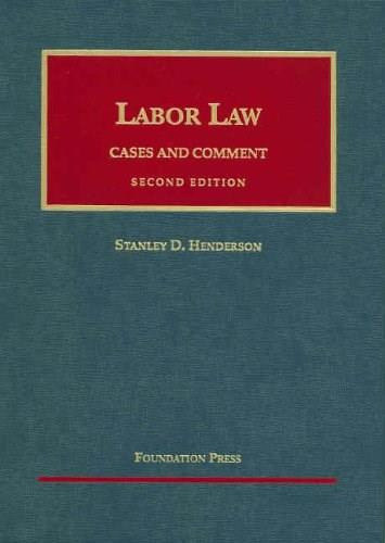 Hendersons Labor Law: Cases and Comment, by Henderson, 2nd Edition 9781587787454