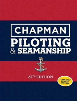 Chapman Piloting and Seamanship, by Eaton, 67th Edition 9781588169617