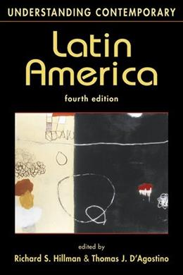 Understanding Contemporary Latin America, by Hillman, 4th Edition 9781588267917