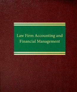Law Firm Accounting and Financial Management, by Quinn,5th Edition 9781588520418