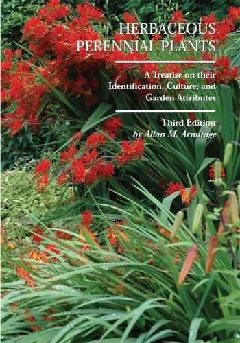 Herbaceous Perennial Plants: A Treatise on Their Identification, Culture, and Garden Attributes, by Armitage, 3rd Edition 9781588747761