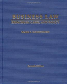 Business Law: Principles, Cases and Policy, by Roszkowki, 7th Edition 9781588749406