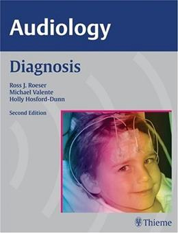 Audiology Diagnosis, by Roeser, 2nd Edition 9781588905420