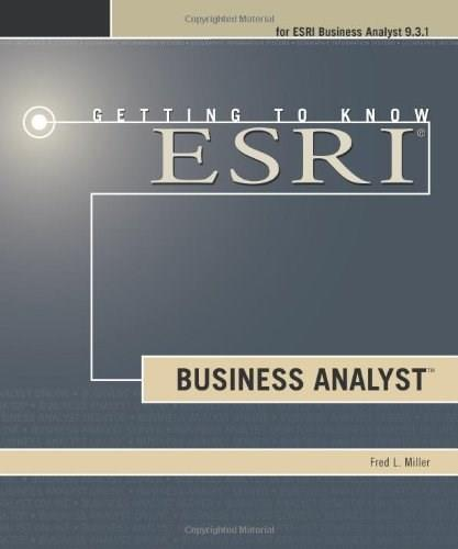 Getting to Know Esri Business Analyst, by Miller BK w/CD 9781589482357