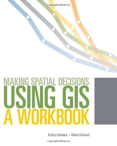 Making Spatial Decisions Using GIS, by Keranen, 2nd Edition, Workbook 2 w/CD 9781589482807