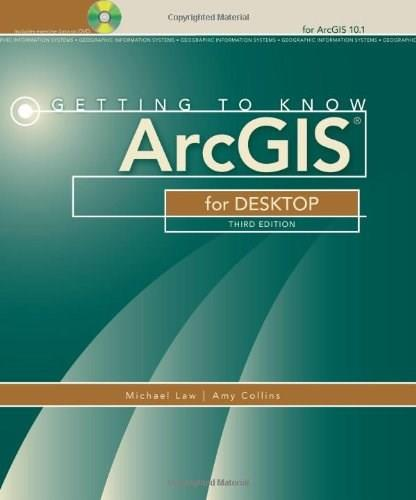 Getting to Know ArcGIS for Desktop 3 w/DVD 9781589483088