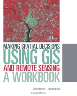 Making Spatial Decisions Using GIS and Remote Sensing: A Workbook, by Keranen BK w/DVD 9781589483361