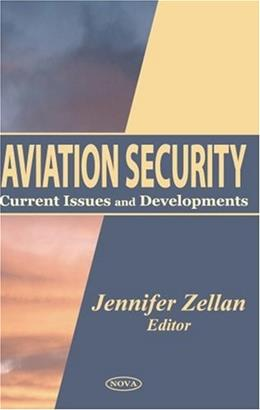 Aviation Security: Current Issues and Developments, by Zellan 9781590338704