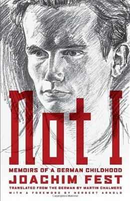 Not I: Memoirs of a German Childhood 9781590516102