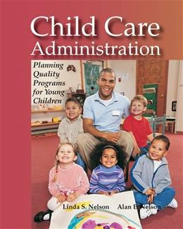 Child Care Administration: Planning Quality Programs for Young Children, by Nelson 9781590706008