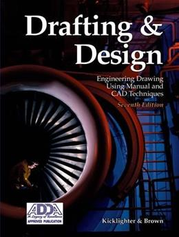 Drafting and Design: Engineering Drawing Using Manual and CAD Techniques, by Kicklighter, 7th Edition, Grades 9-12 9781590709030