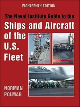 Naval Institute Guide to the Ships and Aircraft of the U.S. Fleet, by Polmar, 18th Edition 9781591146858