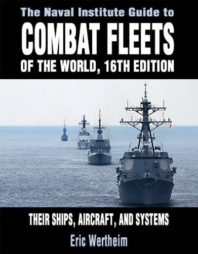 Naval Institute Guide to Combat Fleets of the World: Their Ships, Aircraft, and Systems, by Wertheim, 16th Edition 9781591149545