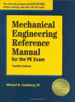 Mechanical Engineering Reference Manual for the Pe Exam, by Lindeburg, 12th Edition 9781591260493