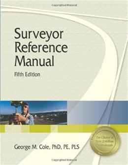 Surveyor Reference Manual, by Cole, 5th Edition 9781591261742