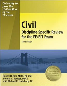 Civil Discipline-Specific Review for the FE/EIT Exam, by Kim, 3rd Edition 9781591261773