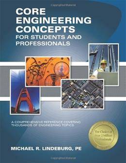 Core Engineering Concepts for Students and Professionals, by Lindeburg 9781591261902