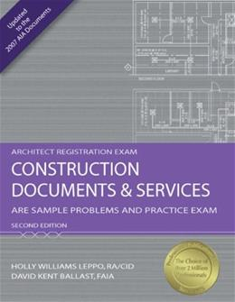 Construction Documents and Services: ARE Sample Problems and Practice Exam, by Leppo, 2nd Edition 9781591263234