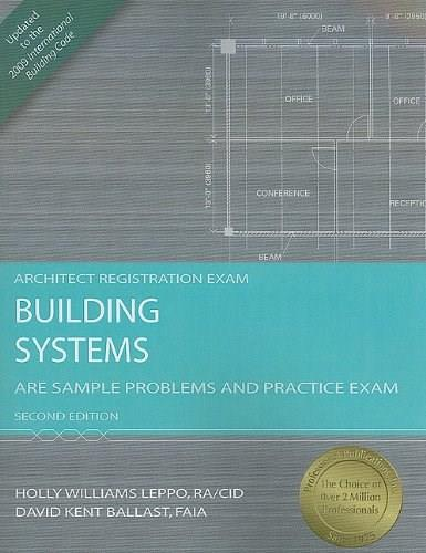Building Systems: ARE Sample Problems and Practice Exam, by Leppo, 2nd Edition 9781591263296