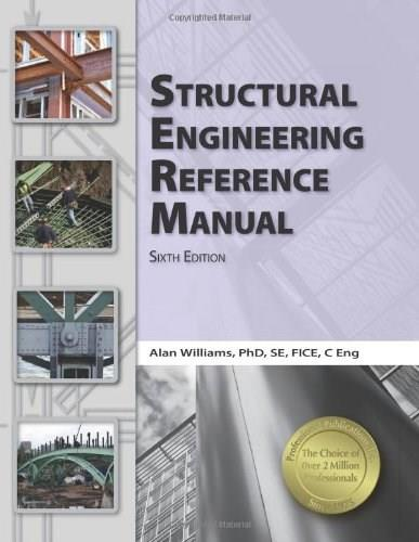 Structural Engineering Reference Manual, by Williams, 6th Edition 9781591263715