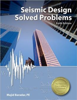 Seismic Design Solved Problems, by Baradar, 6th Edition 9781591263777