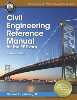 Civil Engineering Reference Manual for the PE Exam, by Lindeburg, 13th Edition 9781591263807