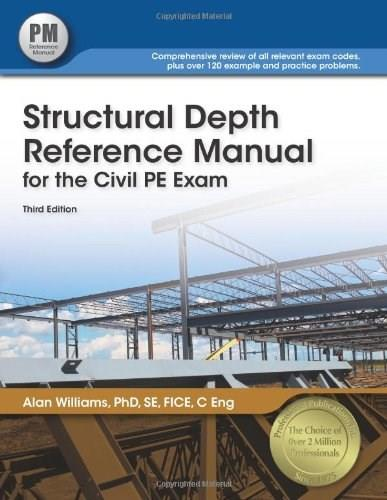 Structural Depth Reference Manual for the Civil PE Exam, by Williams, 3rd Edition 9781591263920