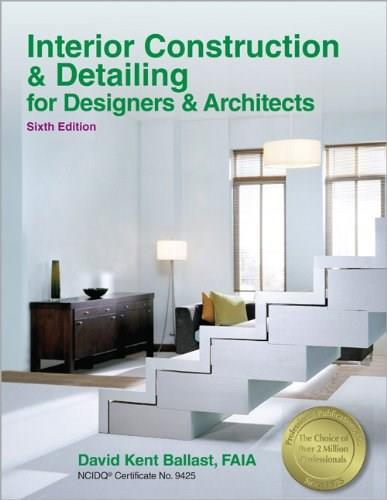 Interior Construction and Detailing for Designers and Architects, by Ballast, 6th Edition 9781591264200