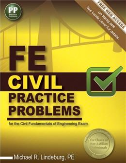 FE Civil Practice Problems, by Lindeburg 9781591264408